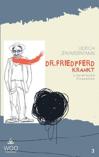 Dr. Friedpferd krankt