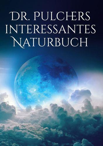 Dr. Pulchers interessantes Naturbuch