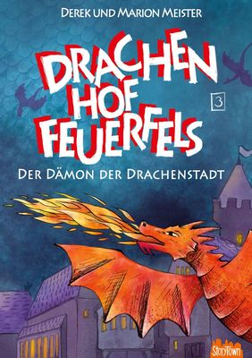 Drachenhof Feuerfels - Band 3