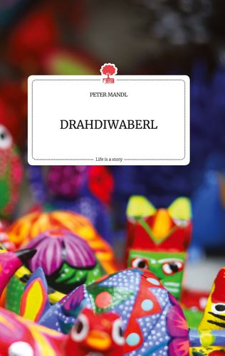 DRAHDIWABERL. Life is a Story - story.one