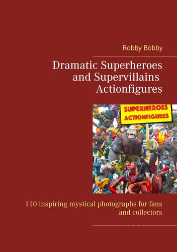 Dramatic Superheroes and Supervillains Actionfigures