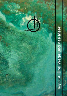 Drei Wege und das Meer