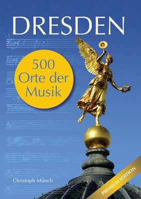Dresden - 500 Orte der Musik