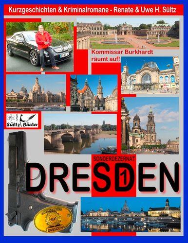 DRESDEN - Sonderdezernat SD1 - 20 Kriminalkurzgeschichten von SÜLTZ BÜCHER