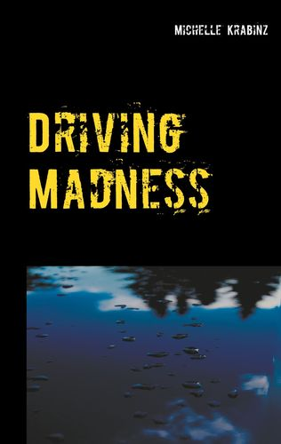 Driving Madness