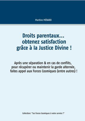 Droits parentaux... obtenez satisfaction grâce à la Justice Divine !
