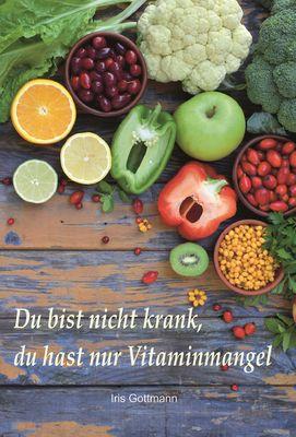 Du bist nicht krank, du hast nur Vitaminmangel