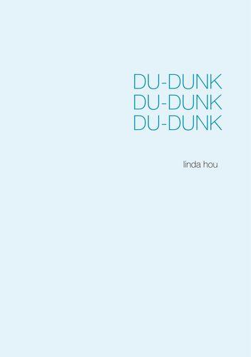 Du-dunk Du-dunk Du-dunk