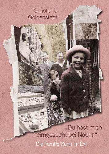 """""""Du hast mich heimgesucht bei Nacht."""" - Die Familie Kuhn im Exil"""