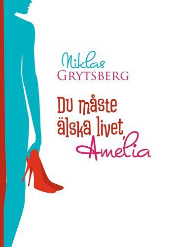 Du måste älska livet, Amelia