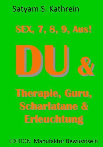 Du & Therapie, Guru, Scharlatane & Erleuchtung