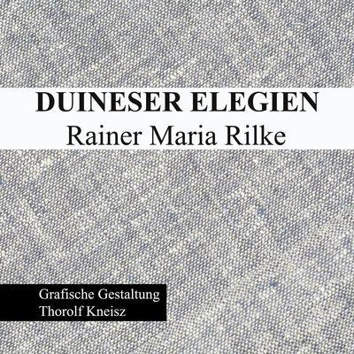 Duineser Elegien - Rainer Maria Rilke