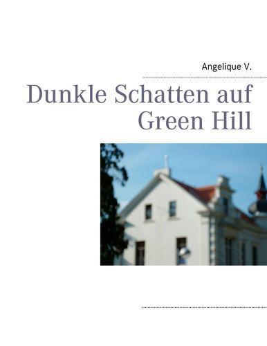 Dunkle Schatten auf Green Hill