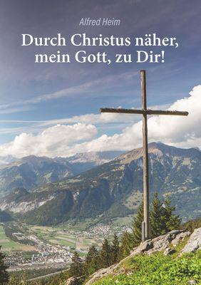 Durch Christus näher, mein Gott, zu Dir!