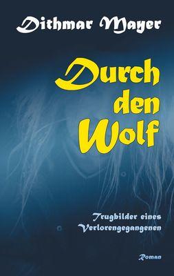 Durch den Wolf