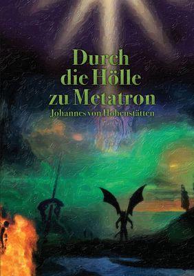 Durch die Hölle zu Metatron