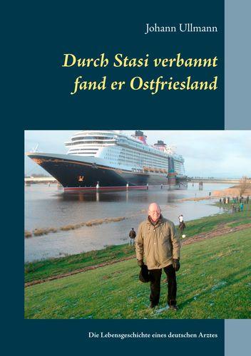 Durch Stasi verbannt fand er Ostfriesland