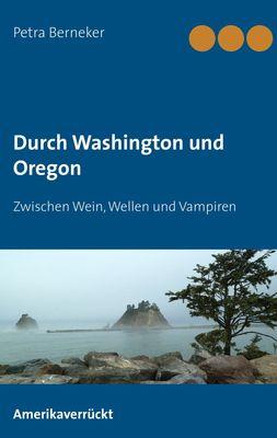 Durch Washington und Oregon