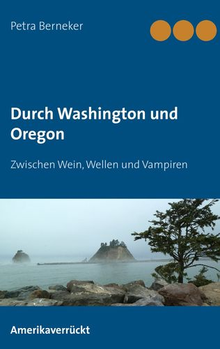 Durch Washington und Oregon