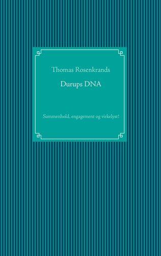 Durups DNA - sammenhold, engagement og virkelyst!