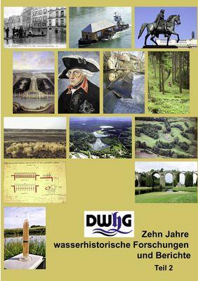 DWhG - Zehn Jahre wasserhistorische Forschungen und Berichte, Teil 2