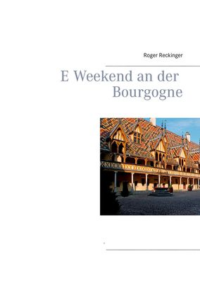 E Weekend an der Bourgogne
