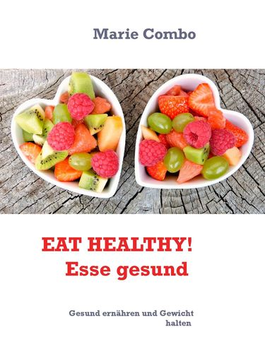 EAT HEALTHY! Esse gesund