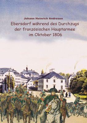 Ebersdorf während des Durchzugs der französischen Hauptarmee unter Napoleon im Oktober 1806