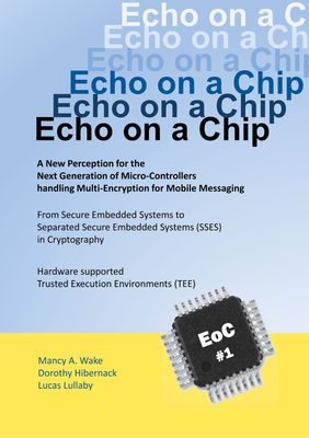 Echo on a Chip - Secure Embedded Systems in Cryptography