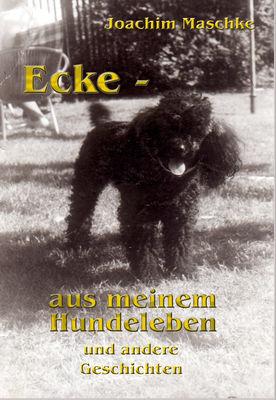 Ecke - aus meinem Hundeleben und andere Geschichten