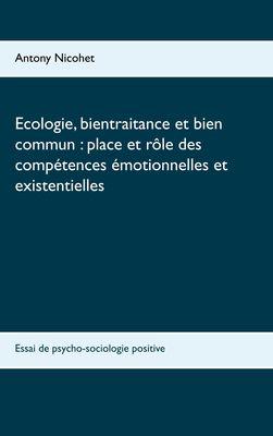 Ecologie, bientraitance et bien commun : place et rôle des compétences émotionnelles et existentielles