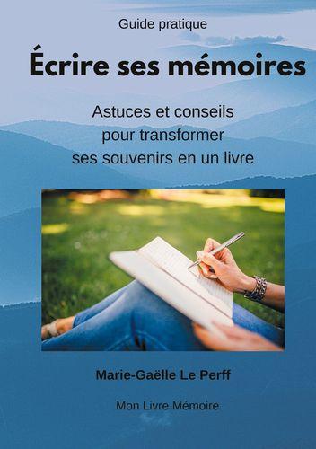 Écrire ses mémoires guide pratique