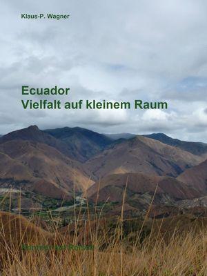 Ecuador - Vielfalt auf kleinem Raum