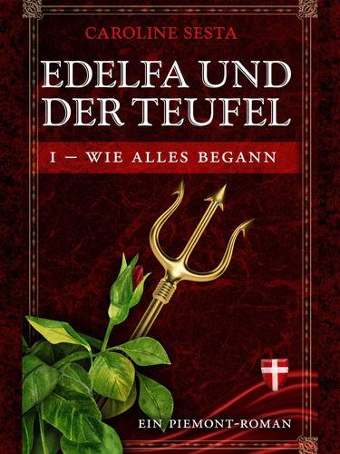 Edelfa und der Teufel I - Wie alles begann