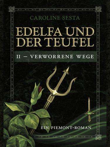 Edelfa und der Teufel II - Verworrene Wege