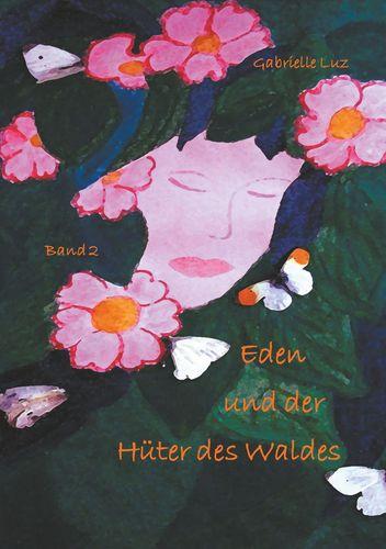 Eden und der Hüter des Waldes - Band 2