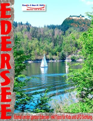 EDERSEE - Einmal um den ganzen Edersee - inkl. Tipps für Kids und UFO Sichtung