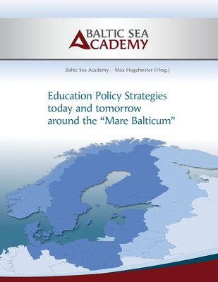 "Education Policy Strategies today and tomorrow around the ""Mare Balticum"""