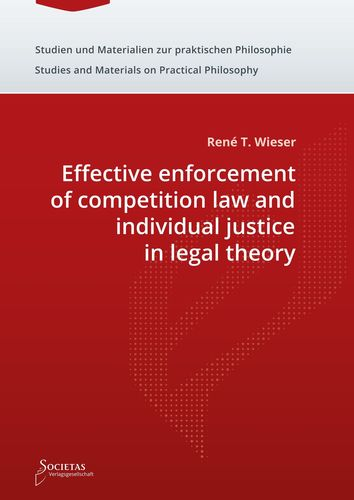 Effective enforcement of competition law and individual justice in legal theory