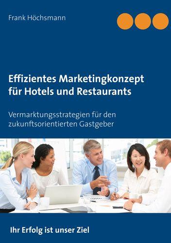Effizientes Marketingkonzept für Hotels und Restaurants