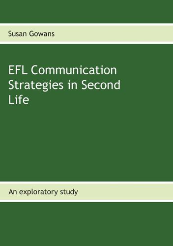 EFL Communication Strategies in Second Life