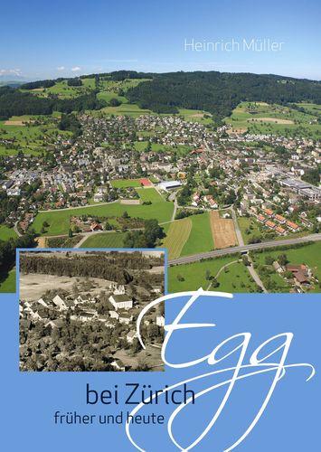 Egg bei Zürich früher und heute