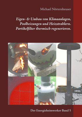 Eigen- & Umbau von Klimaanlagen, Poolheizungen und Heizstrahlern. Partikelfilter thermisch regenerieren.