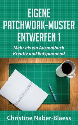 Eigene Patchwork-Muster entwerfen 1