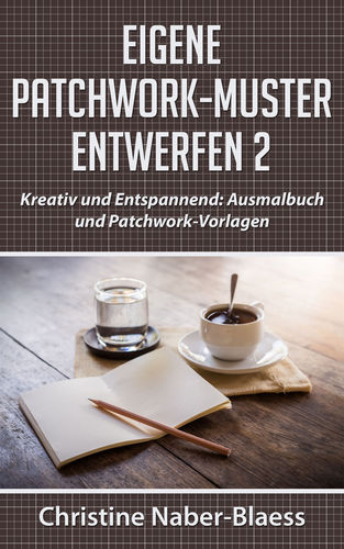 Eigene Patchwork-Muster entwerfen 2
