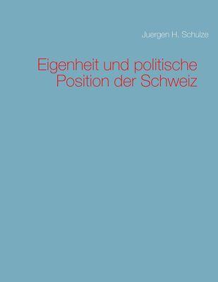 Eigenheit und politische Position der Schweiz
