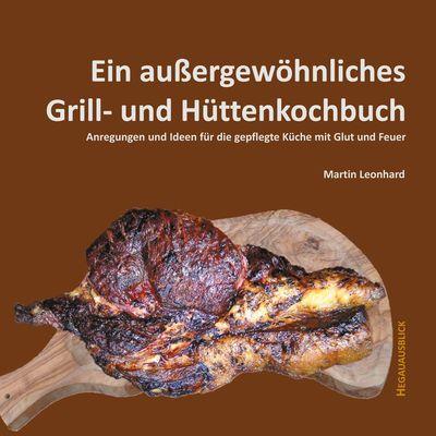 Ein außergewöhnliches Grill- und Hüttenkochbuch