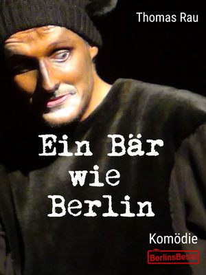 Ein Bär wie Berlin