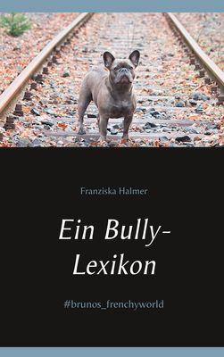 Ein Bully- Lexikon
