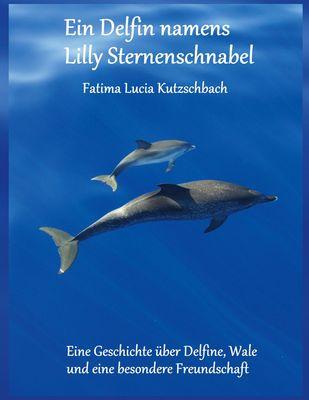 Ein Delfin namens Lilly Sternenschnabel